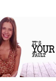 Its your fault